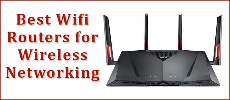 Best Wireless Routers of 2017 – Top Rated WiFi Routers for Every Budget